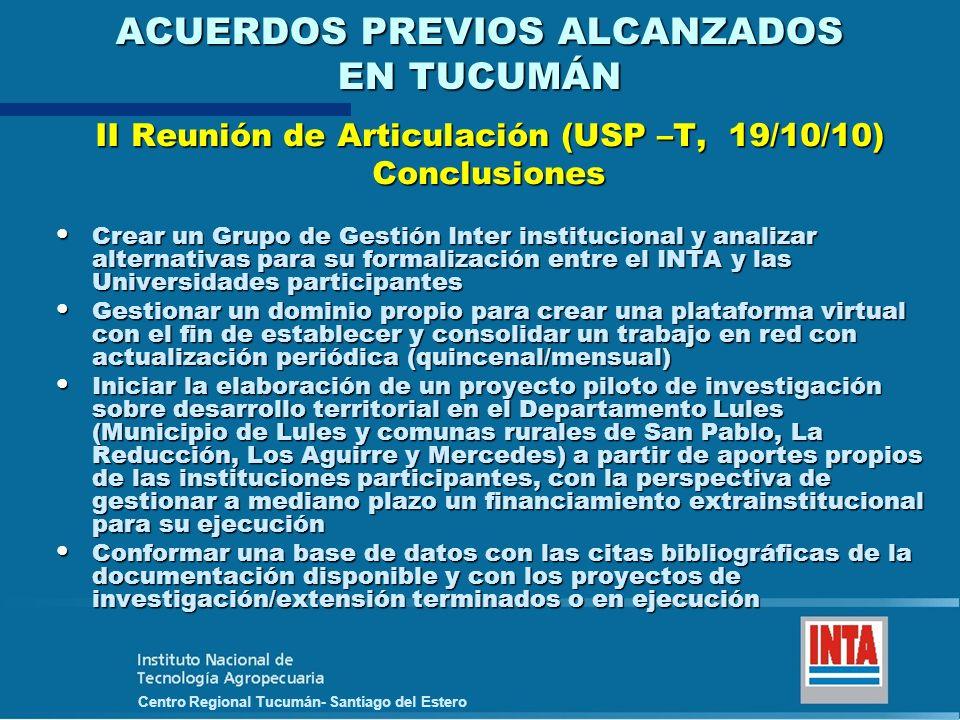 Centro Regional Tucumán- Santiago del Estero ACUERDOS PREVIOS ALCANZADOS EN TUCUMÁN II Reunión de Articulación (USP –T, 19/10/10) Conclusiones Crear u
