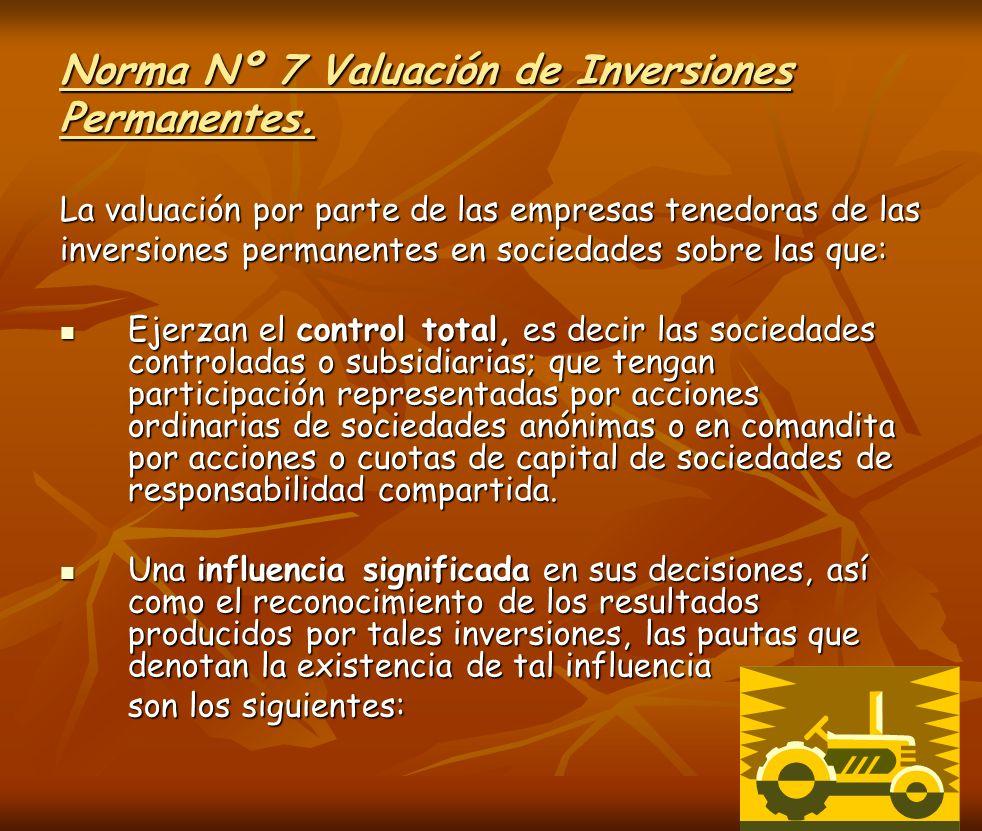 Norma Nº 7 Valuación de Inversiones Permanentes. La valuación por parte de las empresas tenedoras de las inversiones permanentes en sociedades sobre l