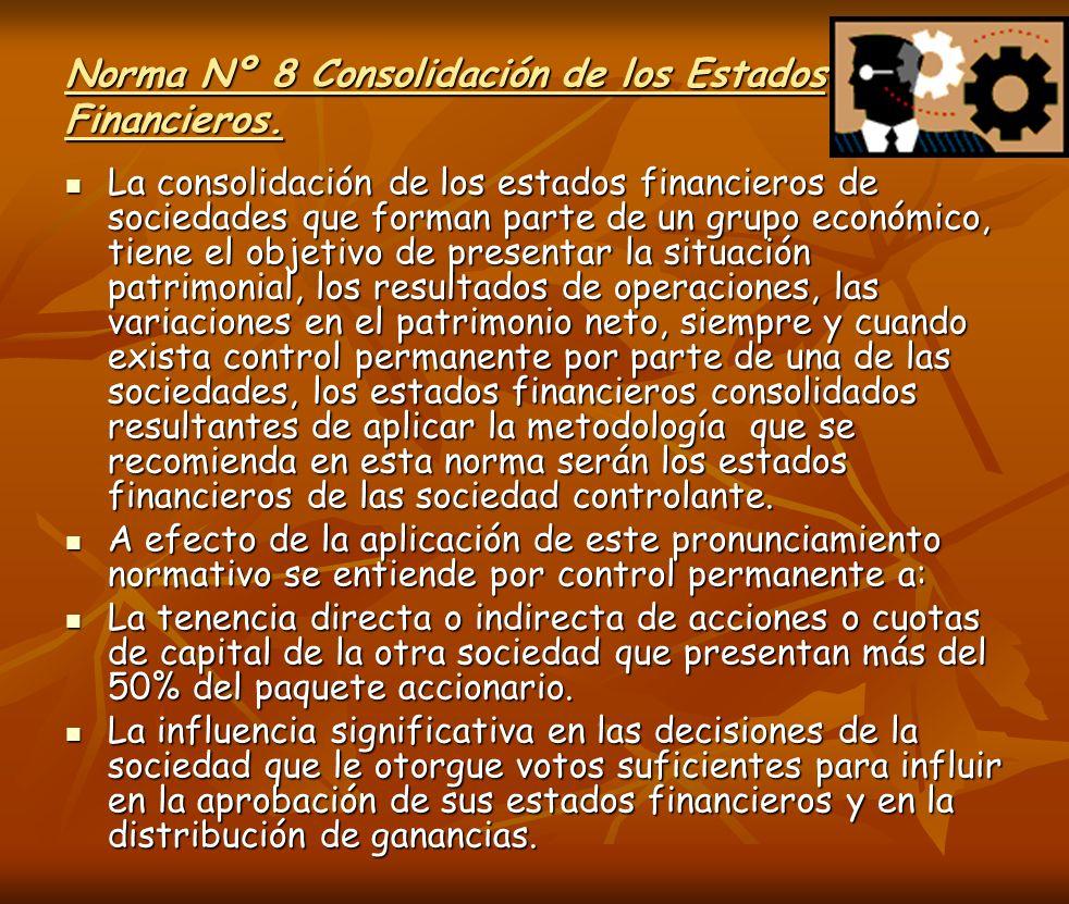 Norma Nº 8 Consolidación de los Estados Financieros. La consolidación de los estados financieros de sociedades que forman parte de un grupo económico,