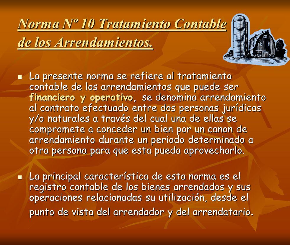 Norma Nº 10 Tratamiento Contable de los Arrendamientos. La presente norma se refiere al tratamiento contable de los arrendamientos que puede ser finan