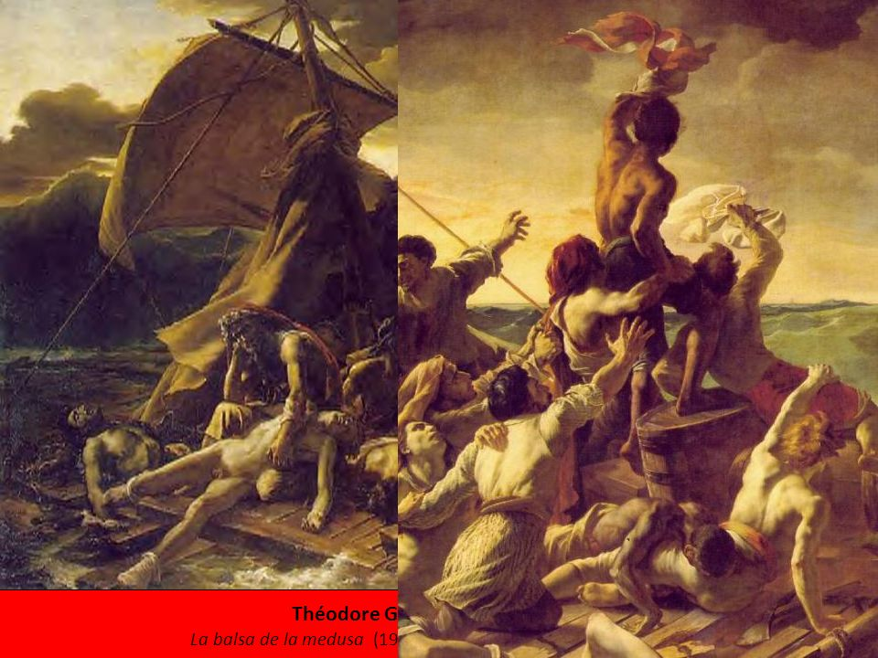 Théodore Géricault (1791-1824) La balsa de la medusa (1919) – 491 x 716 cm- óleo sobre lienzo