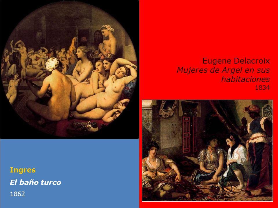 Ingres El baño turco 1862 Eugene Delacroix Mujeres de Argel en sus habitaciones 1834