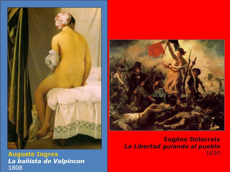 Auguste Ingres La bañista de Valpincon 1808 Eugène Delacroix La Libertad guiando al pueblo 1830