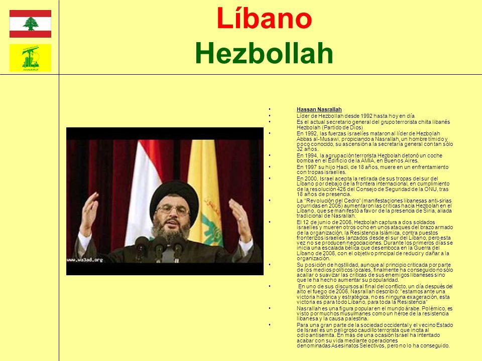 Hassan Nasrallah Líder de Hezbollah desde 1992 hasta hoy en día Es el actual secretario general del grupo terrorista chiita libanés Hezbolah (Partido