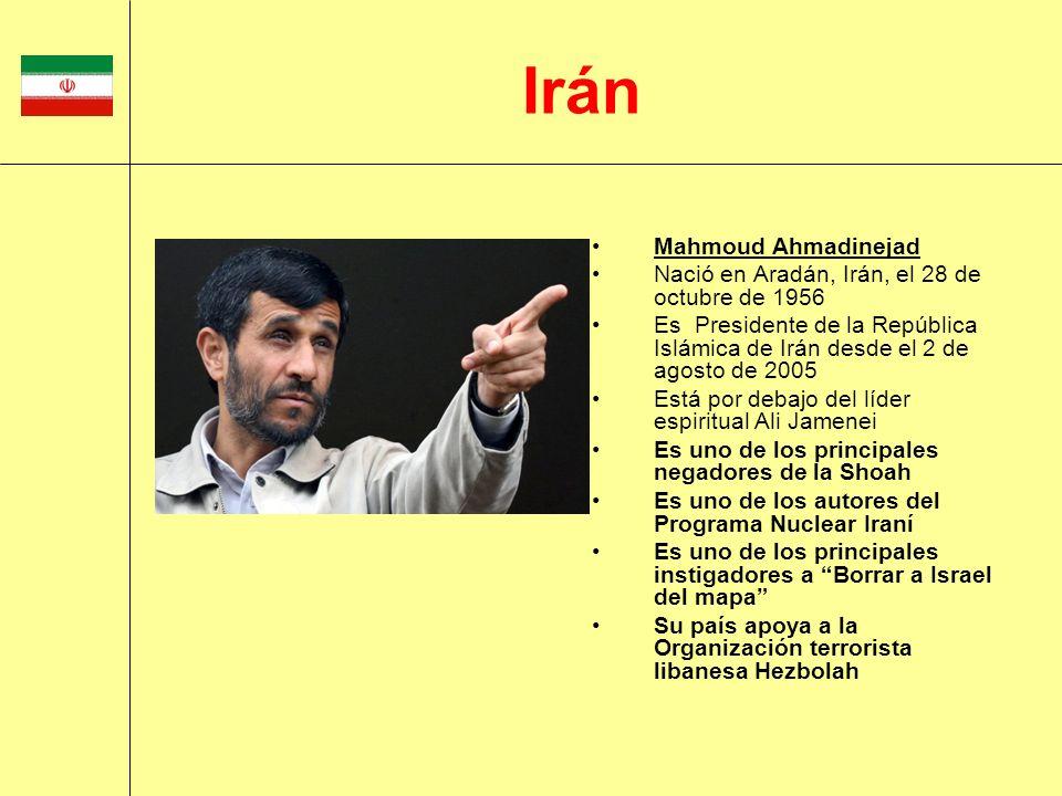 Mahmoud Ahmadinejad Nació en Aradán, Irán, el 28 de octubre de 1956 Es Presidente de la República Islámica de Irán desde el 2 de agosto de 2005 Está p