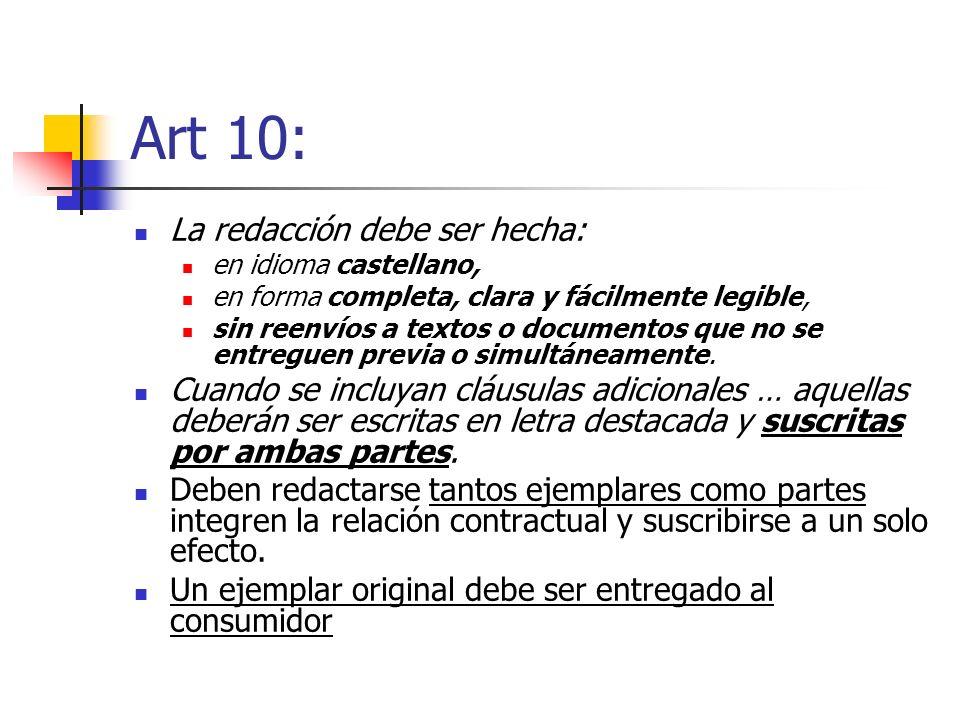 Art 10: La redacción debe ser hecha: en idioma castellano, en forma completa, clara y fácilmente legible, sin reenvíos a textos o documentos que no se