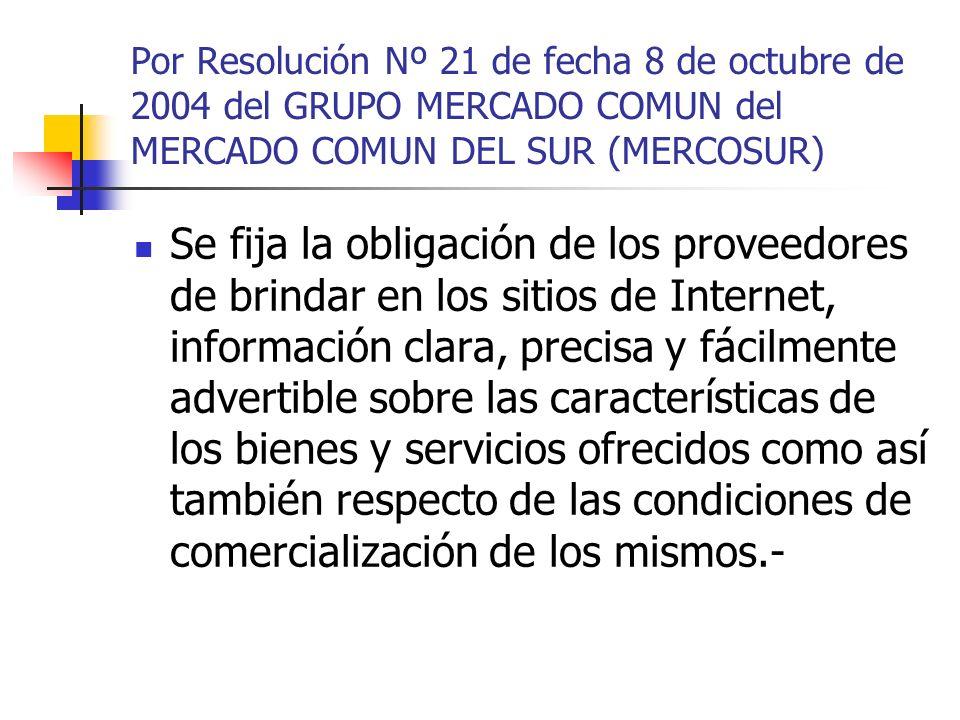 Por Resolución Nº 21 de fecha 8 de octubre de 2004 del GRUPO MERCADO COMUN del MERCADO COMUN DEL SUR (MERCOSUR) Se fija la obligación de los proveedor
