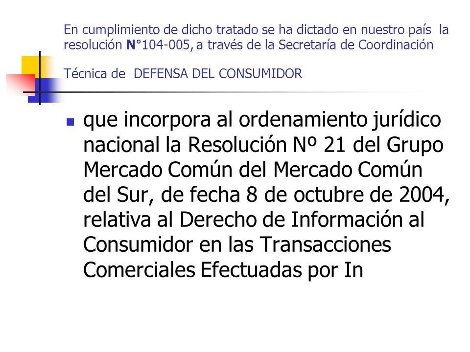 En cumplimiento de dicho tratado se ha dictado en nuestro país la resolución N°104-005, a través de la Secretaría de Coordinación Técnica de DEFENSA D