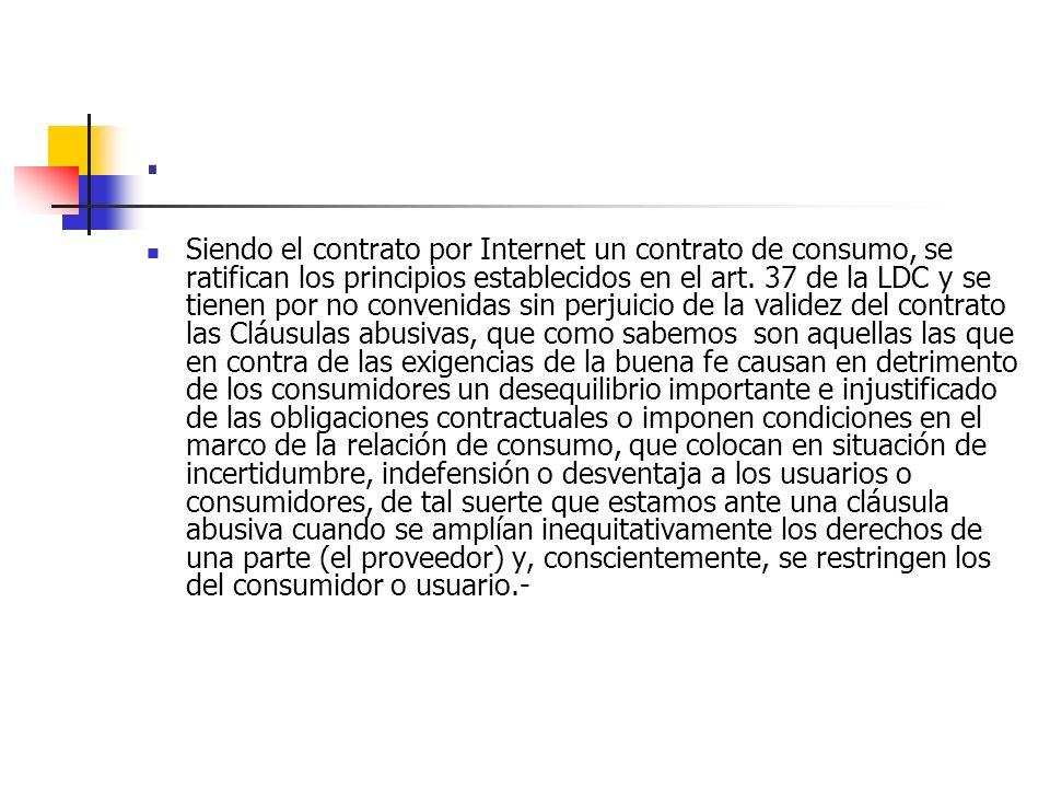 . Siendo el contrato por Internet un contrato de consumo, se ratifican los principios establecidos en el art. 37 de la LDC y se tienen por no convenid