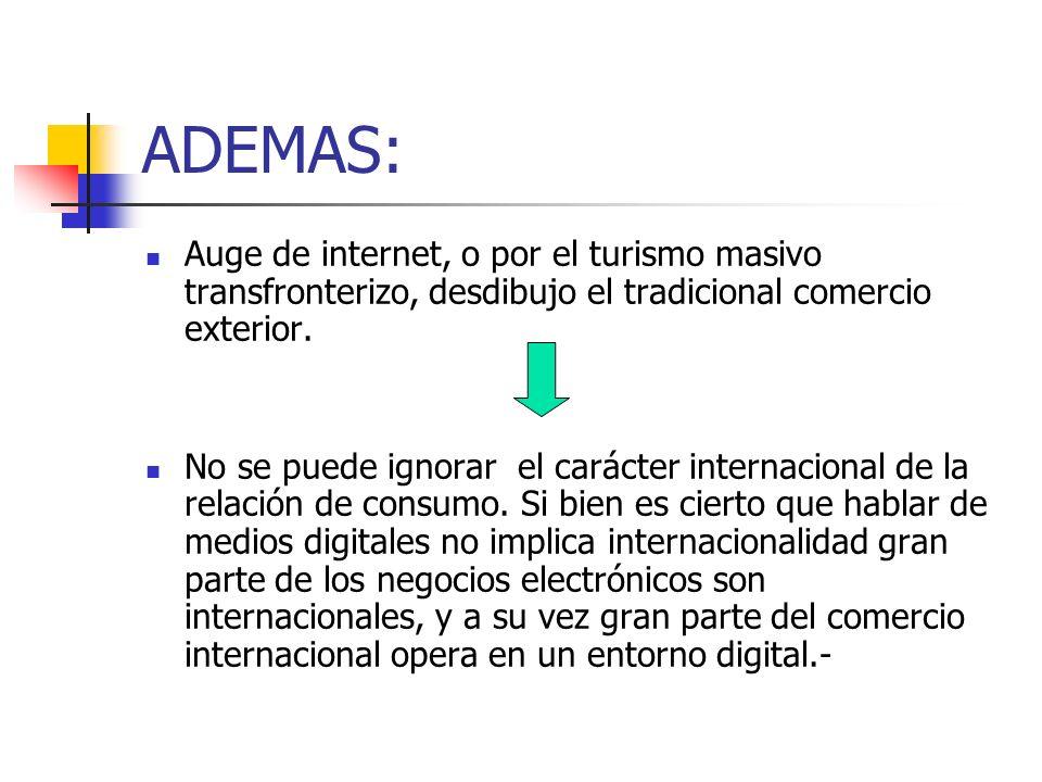 ADEMAS: Auge de internet, o por el turismo masivo transfronterizo, desdibujo el tradicional comercio exterior. No se puede ignorar el carácter interna