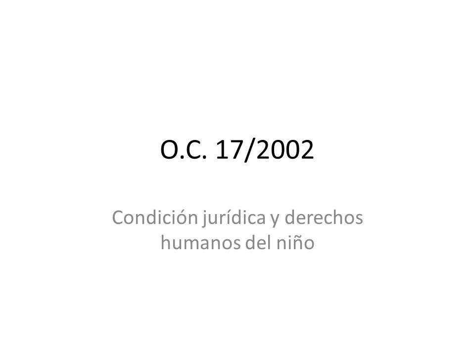 O.C. 17/2002 Condición jurídica y derechos humanos del niño