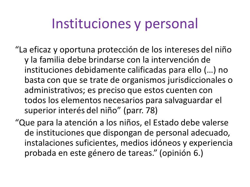 Instituciones y personal La eficaz y oportuna protección de los intereses del niño y la familia debe brindarse con la intervención de instituciones de