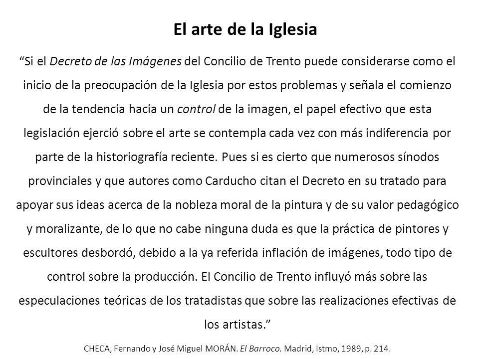 El arte de la Iglesia Si el Decreto de las Imágenes del Concilio de Trento puede considerarse como el inicio de la preocupación de la Iglesia por esto