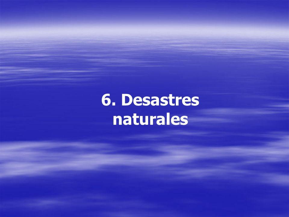 6. Desastres naturales