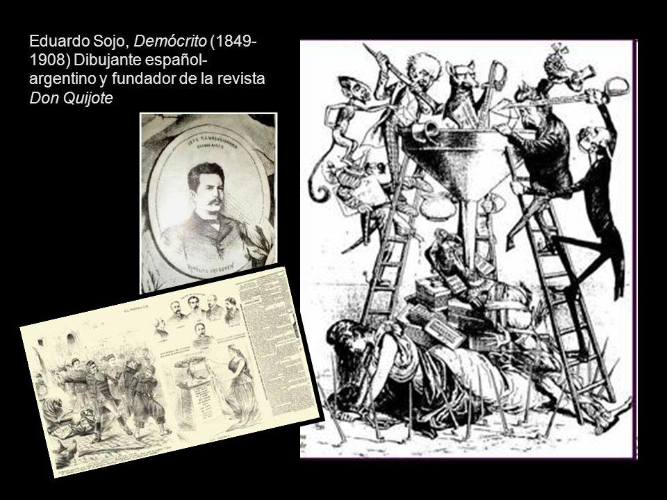 Eduardo Sojo, Demócrito (1849- 1908) Dibujante español- argentino y fundador de la revista Don Quijote