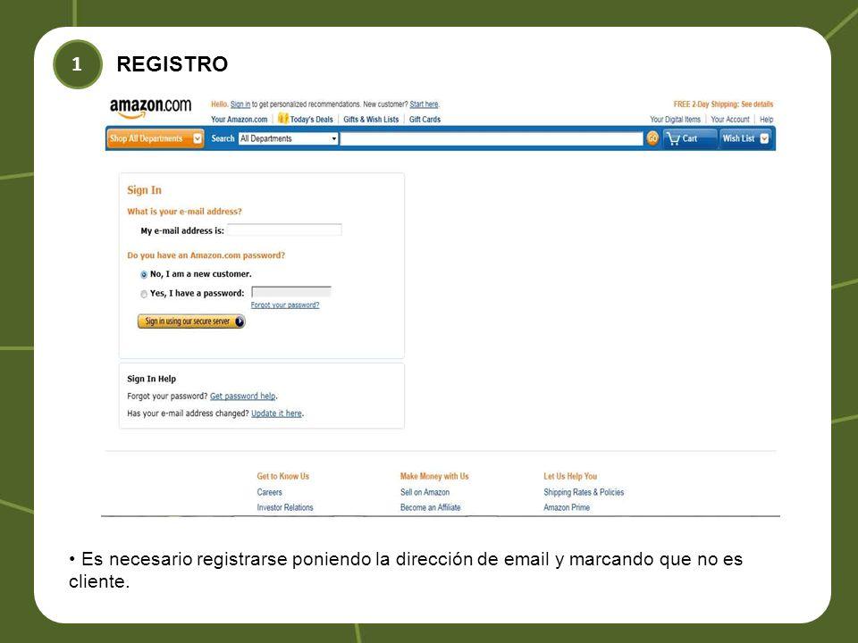 REGISTRO 1 Es necesario registrarse poniendo la dirección de email y marcando que no es cliente.