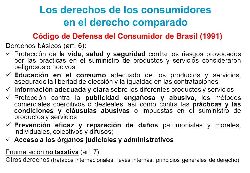 Los derechos de los consumidores en el derecho comparado Código de Defensa del Consumidor de Brasil (1991) Derechos básicos (art. 6): Protección de la