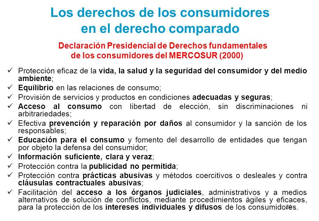 Los derechos de los consumidores en el derecho comparado Declaración Presidencial de Derechos fundamentales de los consumidores del MERCOSUR (2000) Pr