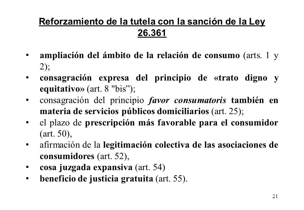 Reforzamiento de la tutela con la sanción de la Ley 26.361 ampliación del ámbito de la relación de consumo (arts. 1 y 2); consagración expresa del pri