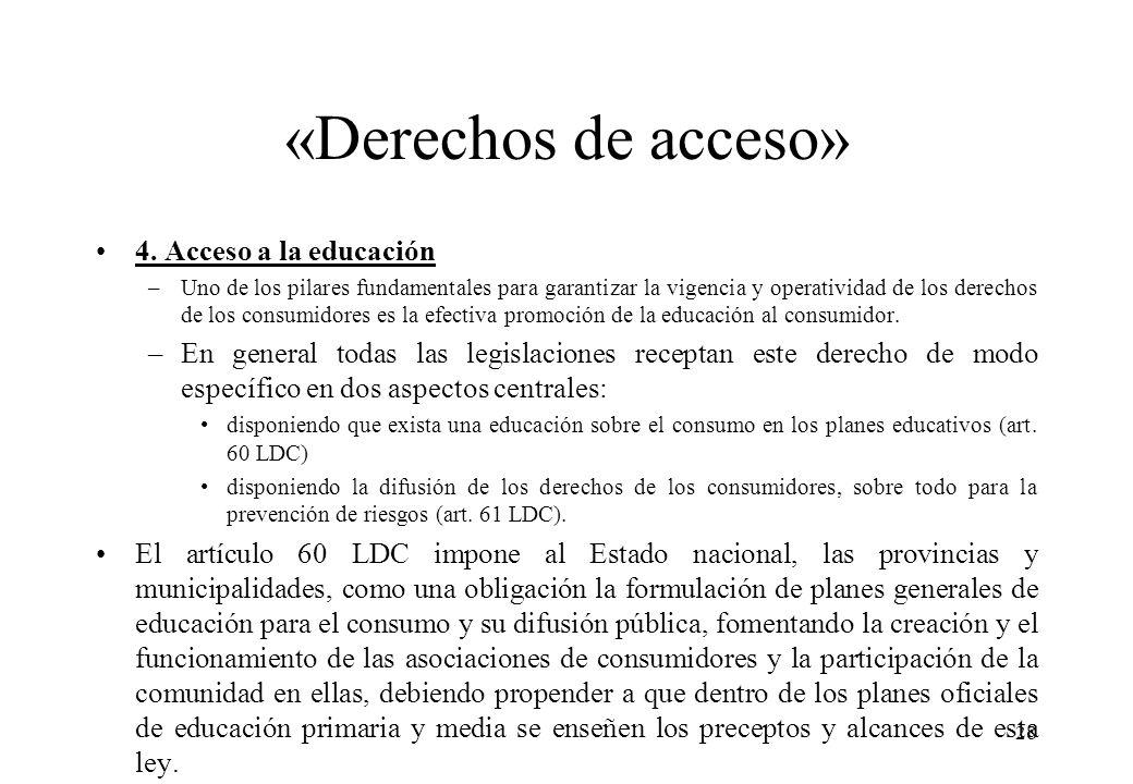 «Derechos de acceso» 4. Acceso a la educación –Uno de los pilares fundamentales para garantizar la vigencia y operatividad de los derechos de los cons