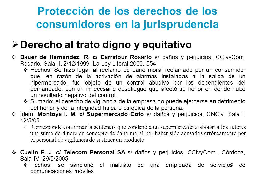 Protección de los derechos de los consumidores en la jurisprudencia Derecho al trato digno y equitativo Bauer de Hernández, R. c/ Carrefour Rosario s/