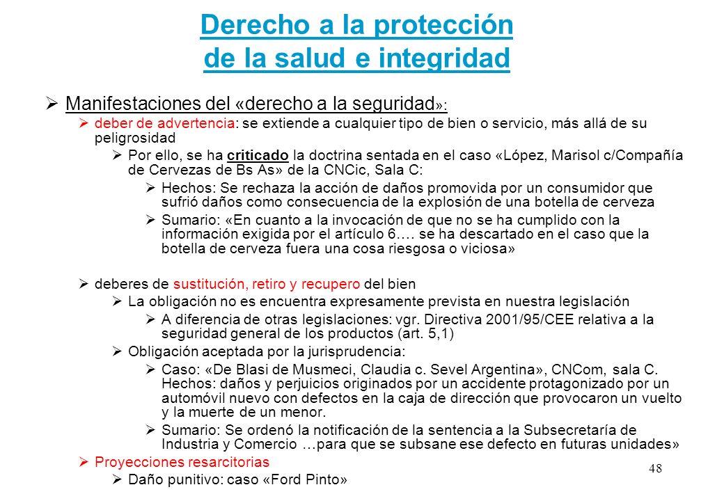 Derecho a la protección de la salud e integridad Manifestaciones del «derecho a la seguridad »: deber de advertencia: se extiende a cualquier tipo de