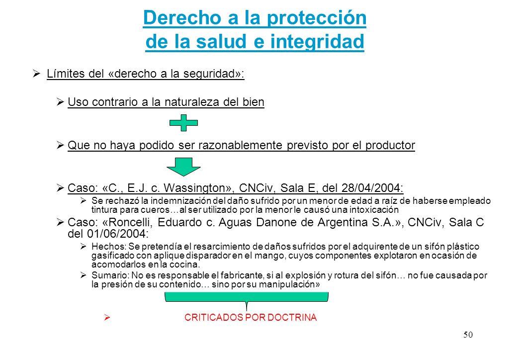 Derecho a la protección de la salud e integridad Límites del «derecho a la seguridad»: Uso contrario a la naturaleza del bien Que no haya podido ser r