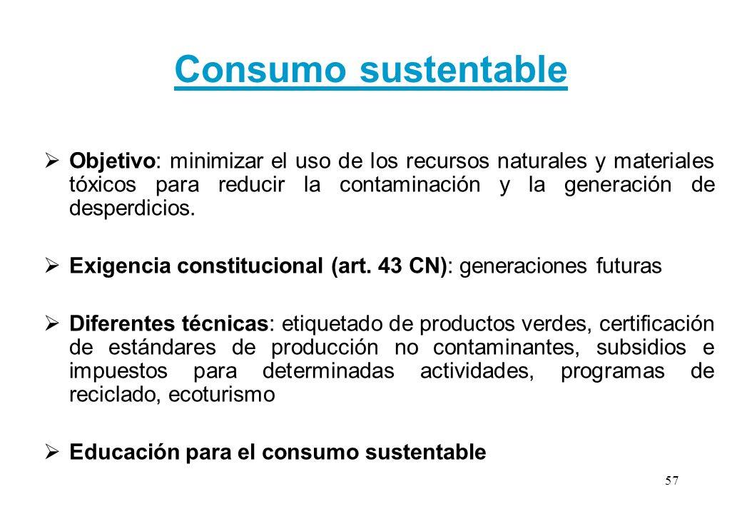 Consumo sustentable Objetivo: minimizar el uso de los recursos naturales y materiales tóxicos para reducir la contaminación y la generación de desperd