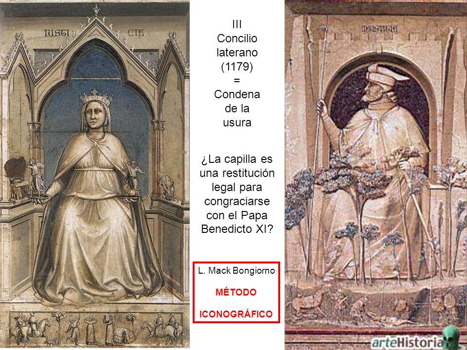III Concilio laterano (1179) = Condena de la usura ¿La capilla es una restitución legal para congraciarse con el Papa Benedicto XI? L. Mack Bongiorno