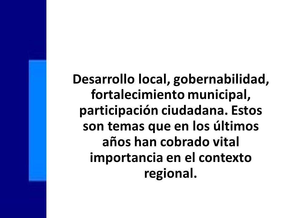 Desarrollo local, gobernabilidad, fortalecimiento municipal, participación ciudadana.