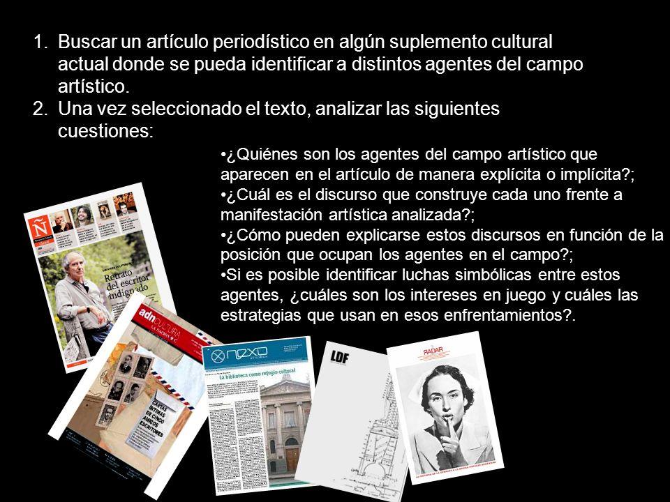 1.Buscar un artículo periodístico en algún suplemento cultural actual donde se pueda identificar a distintos agentes del campo artístico.