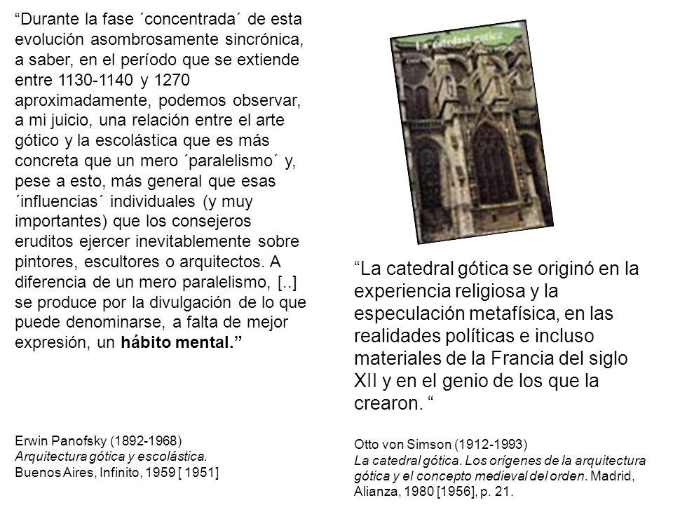 La catedral gótica se originó en la experiencia religiosa y la especulación metafísica, en las realidades políticas e incluso materiales de la Francia