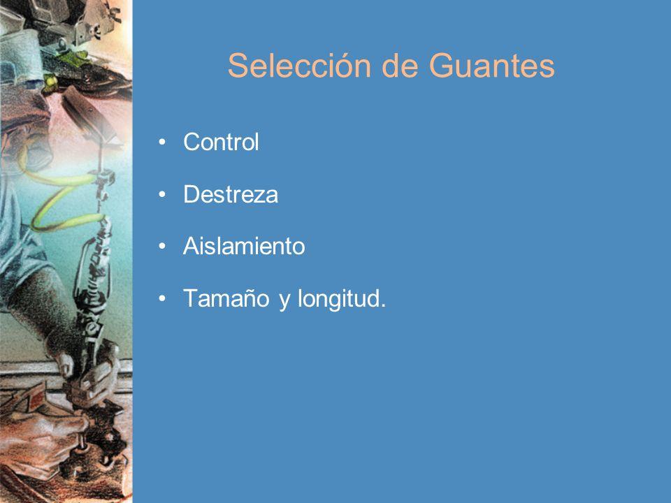 Selección de Guantes Control Destreza Aislamiento Tamaño y longitud.