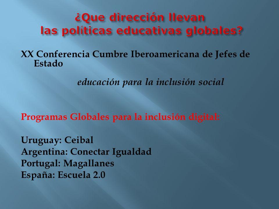 XX Conferencia Cumbre Iberoamericana de Jefes de Estado educación para la inclusión social Programas Globales para la inclusión digital: Uruguay: Ceib