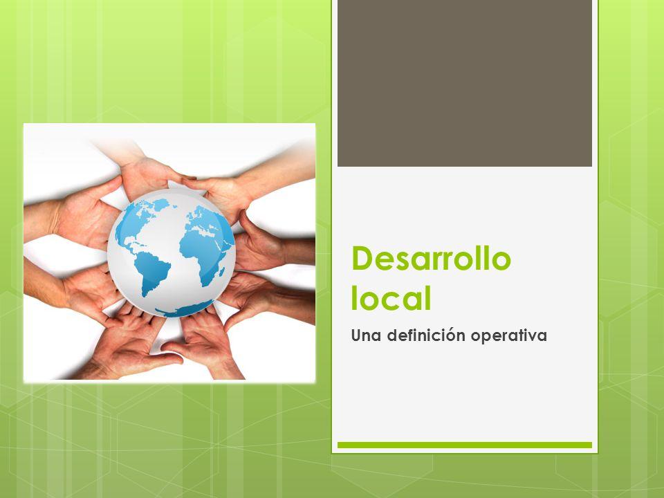 Desarrollo local Una definición operativa