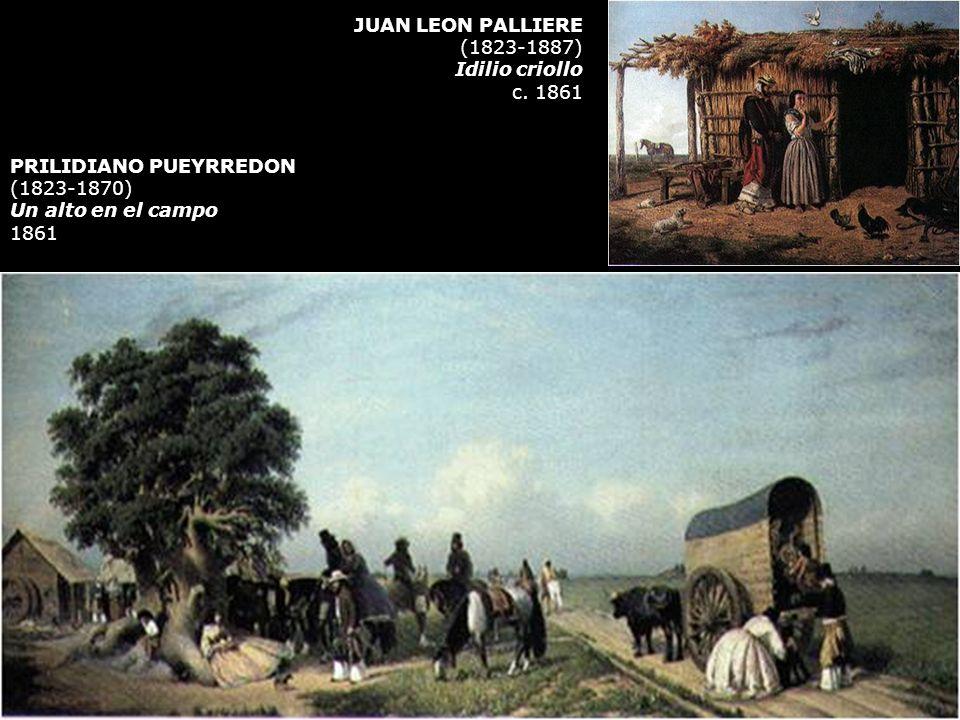 PRILIDIANO PUEYRREDON (1823-1870) Un alto en el campo 1861 JUAN LEON PALLIERE (1823-1887) Idilio criollo c. 1861