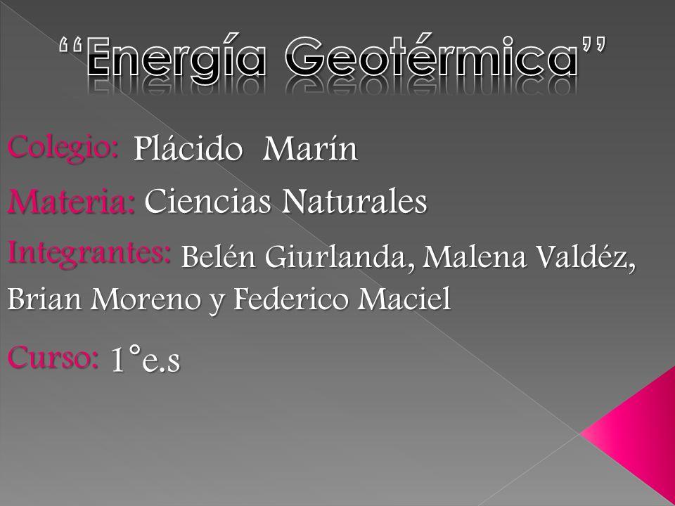 Colegio: Plácido Marín Materia: Ciencias Naturales Integrantes: Belén Giurlanda, Malena Valdéz, Curso: Brian Moreno y Federico Maciel 1°e.s