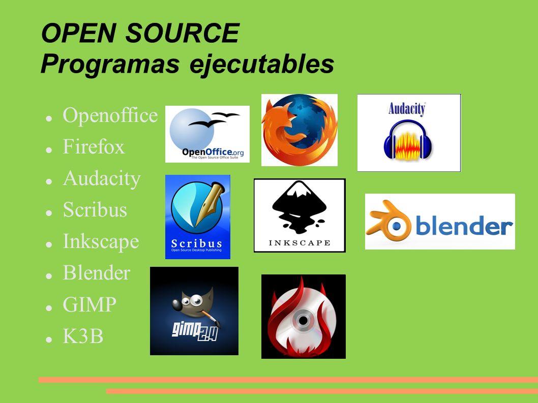 OPEN SOURCE Programas ejecutables Openoffice Firefox Audacity Scribus Inkscape Blender GIMP K3B