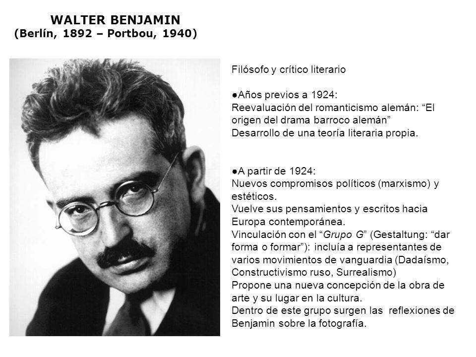 WALTER BENJAMIN (Berlín, 1892 – Portbou, 1940) Filósofo y crítico literario Años previos a 1924: Reevaluación del romanticismo alemán: El origen del drama barroco alemán Desarrollo de una teoría literaria propia.