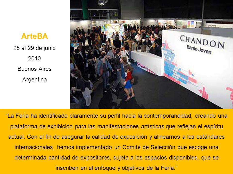 ArteBA 25 al 29 de junio 2010 Buenos Aires Argentina La Feria ha identificado claramente su perfil hacia la contemporaneidad, creando una plataforma d