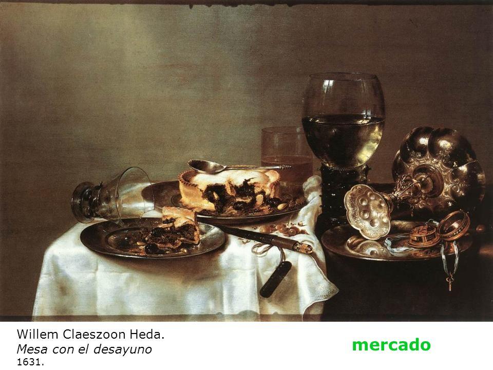 Willem Claeszoon Heda. Mesa con el desayuno 1631. mercado
