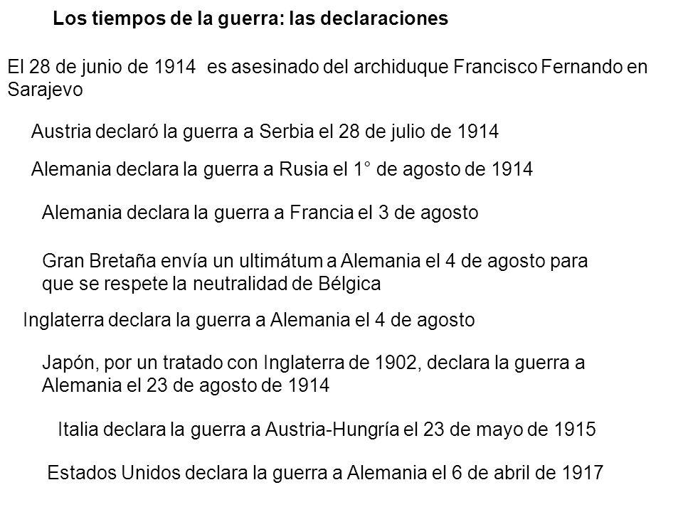 El 28 de junio de 1914 es asesinado del archiduque Francisco Fernando en Sarajevo Austria declaró la guerra a Serbia el 28 de julio de 1914 Alemania d