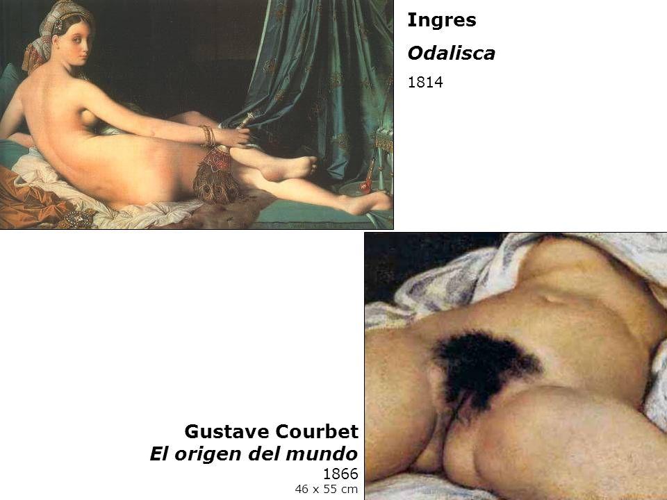 Ingres Odalisca 1814 Gustave Courbet El origen del mundo 1866 46 x 55 cm