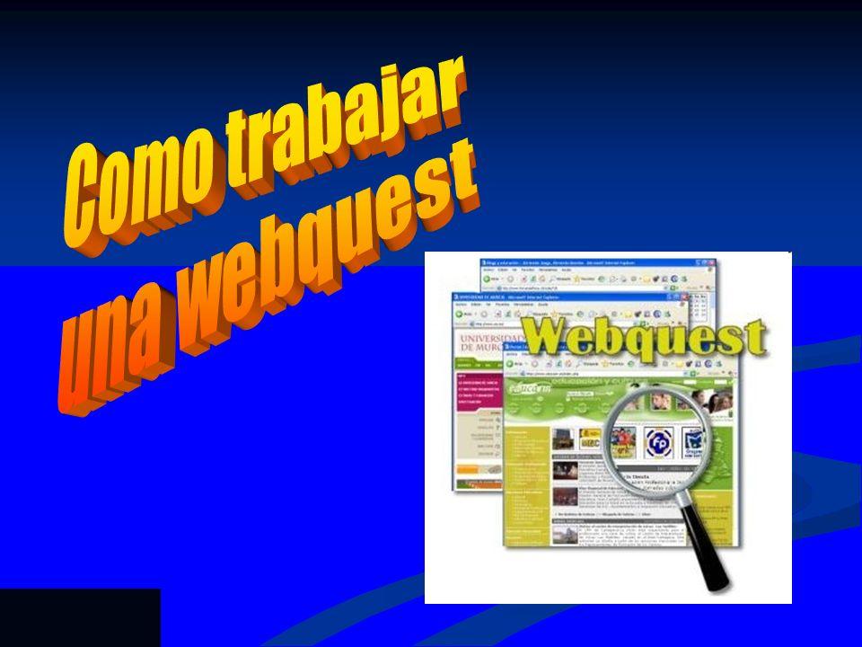 investigaciónUn Webquest es una actividad orientada a la investigación Un trabajo efectivo con InternetUn trabajo efectivo con Internet Uso de la informaciónUso de la información análisis, síntesis y evaluaciónPermite reforzar los procesos intelectuales en los niveles de análisis, síntesis y evaluación Pensada para trabajar en grupoPensada para trabajar en grupo Al final se debe crear un materialAl final se debe crear un material Se basa en aprendizaje cooperativo y el método constructivista de la educaciónSe basa en aprendizaje cooperativo y el método constructivista de la educación Fue desarrollada en 1995, en la Universidad Estatal de San Diego, por Bernie Dodge
