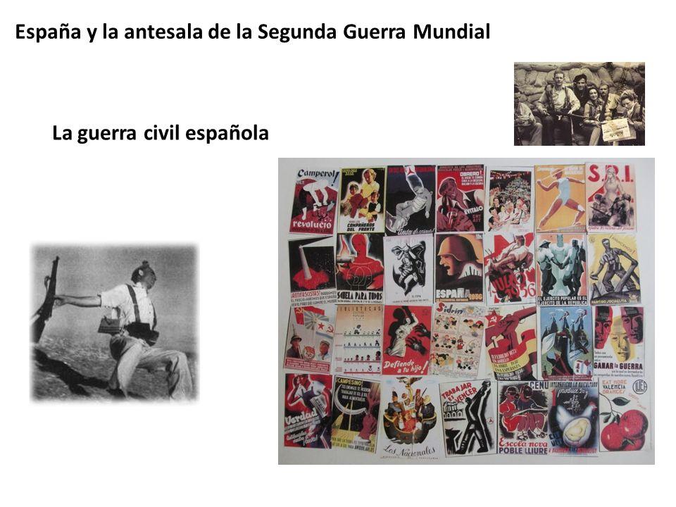 España y la antesala de la Segunda Guerra Mundial La guerra civil española