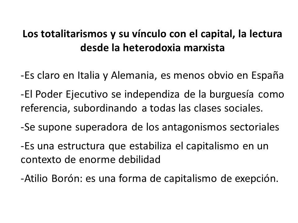 Los totalitarismos y su vínculo con el capital, la lectura desde la heterodoxia marxista -Es claro en Italia y Alemania, es menos obvio en España -El