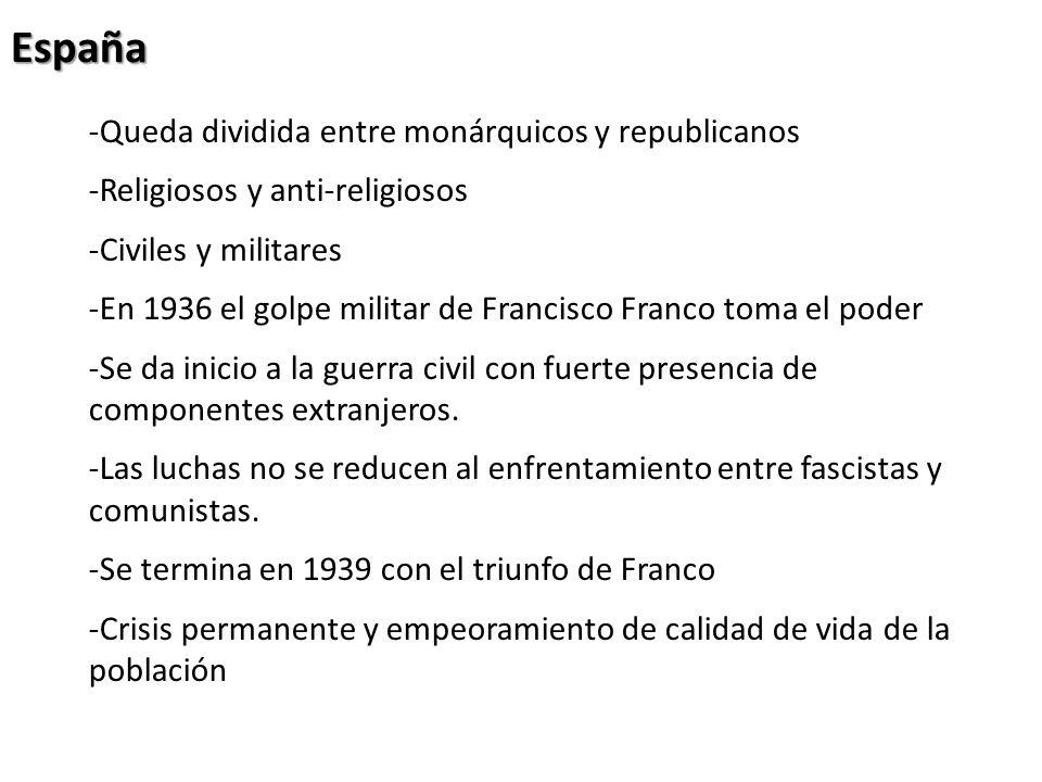 España -Queda dividida entre monárquicos y republicanos -Religiosos y anti-religiosos -Civiles y militares -En 1936 el golpe militar de Francisco Fran