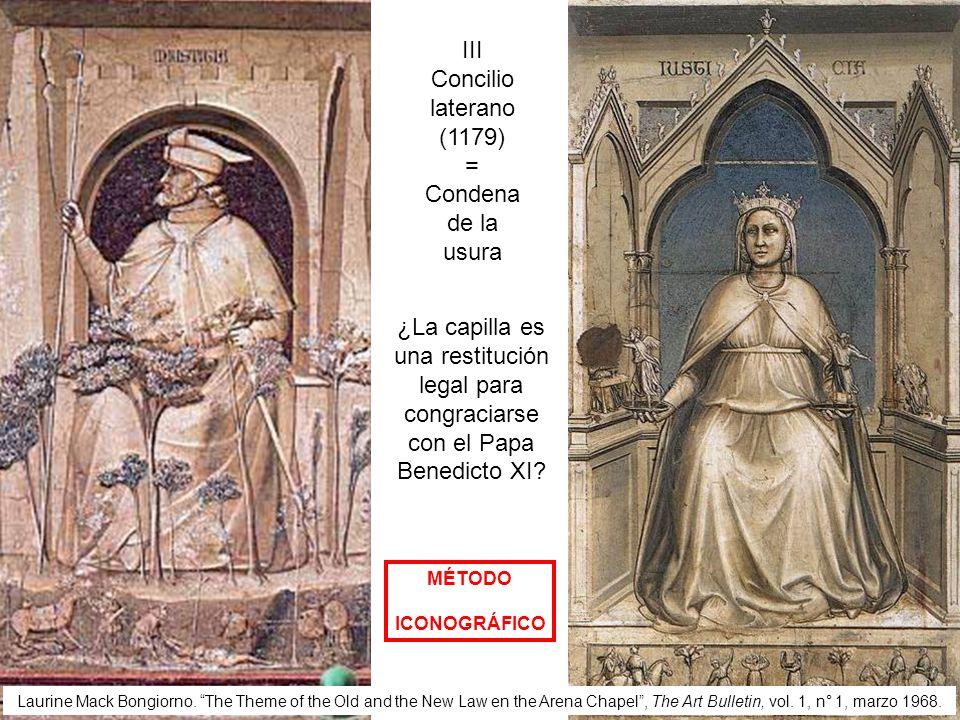III Concilio laterano (1179) = Condena de la usura ¿La capilla es una restitución legal para congraciarse con el Papa Benedicto XI? MÉTODO ICONOGRÁFIC