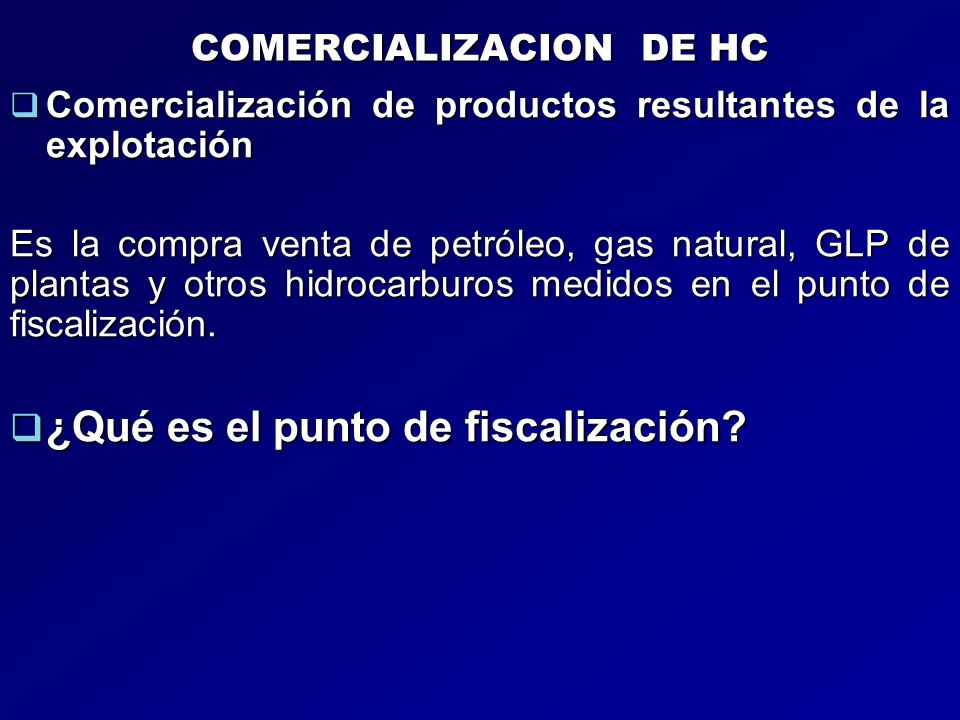 COMERCIALIZACION DE HC ¿Qué es el punto de fiscalización.