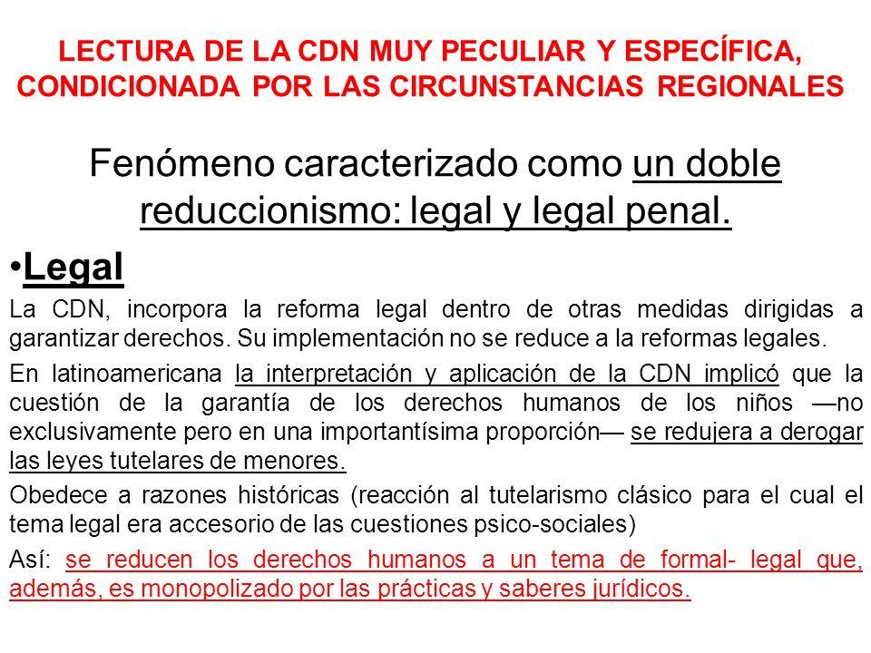 LECTURA DE LA CDN MUY PECULIAR Y ESPECÍFICA, CONDICIONADA POR LAS CIRCUNSTANCIAS REGIONALES Fenómeno caracterizado como un doble reduccionismo: legal